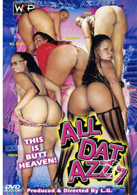 All Dat Azz 07