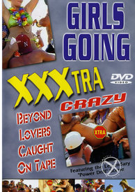 Girls Going Xxxtra Crazy